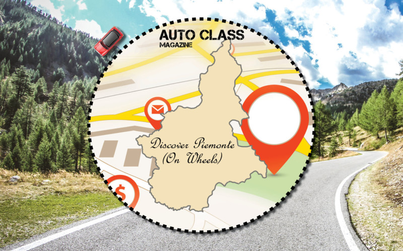 Discover Piemonte on wheels Auto Class Magazine